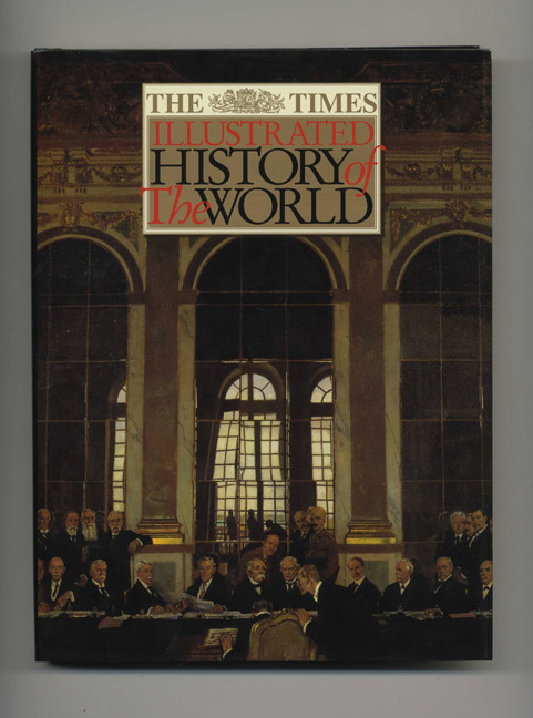 The Times Illustrated History of the World - 1st Edition/1st Printing. Geoffrey Parker.