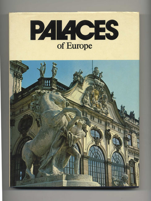 European Palaces - 1st US Edition/1st Printing. Reinhard Bentmann, Heinrich Lickes, O. Ordish, trans.