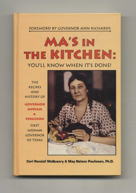 Ma's in the Kitchen: You'll Know when it's Done - 1st Edition/1st Printing. Carl Randall McQueary, Ph. D. May Nelson Paulissen.
