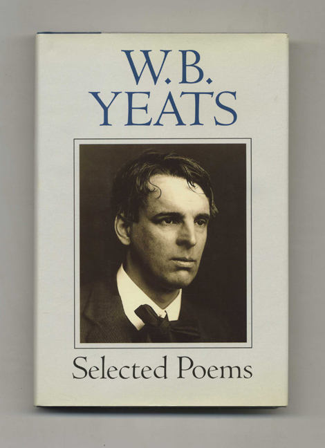 Selected Poems. W. B. Yeats.