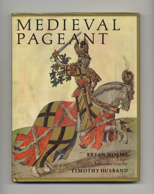 Medieval Pageant - 1st Edition/1st Printing. Bryan Holme.