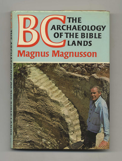 BC: The Archaeology of the Bible Lands. Magnus Magnusson.