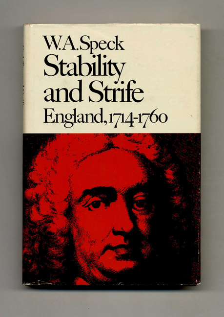 Stability and Strife: England, 1714-1760 - 1st Edition/1st Printing. W. A. Speck.