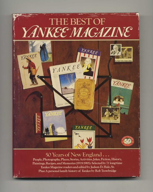 The Best of Yankee Magazine: 50 Years of New England - 1st Edition/1st Printing. Judson D. Hale Sr.