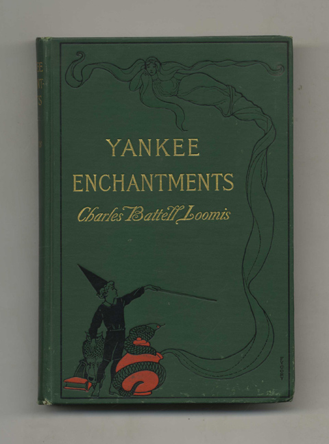 Yankee Enchantments. Charles Battell Loomis.