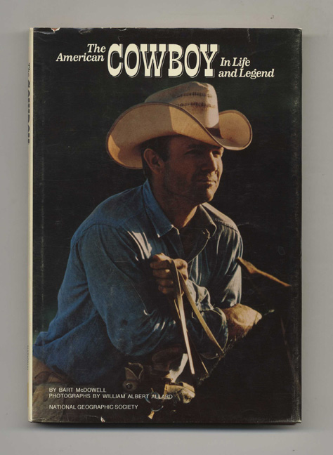 The American Cowboy in Life and Legend. Bart McDowell.