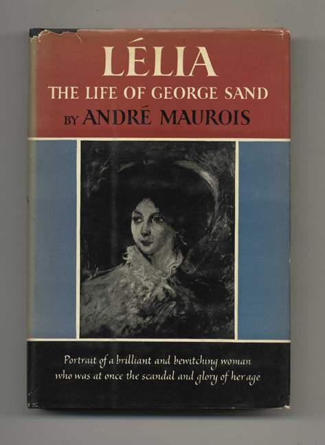Lelia: The Life Of George Sand, MAUROIS, Andre