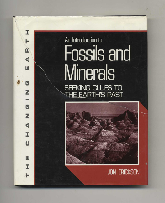 An Introduction to Fossils and Minerals: Seeking Clues to Earth's Past - 1st Edition/1st Printing. Jon Erickson.