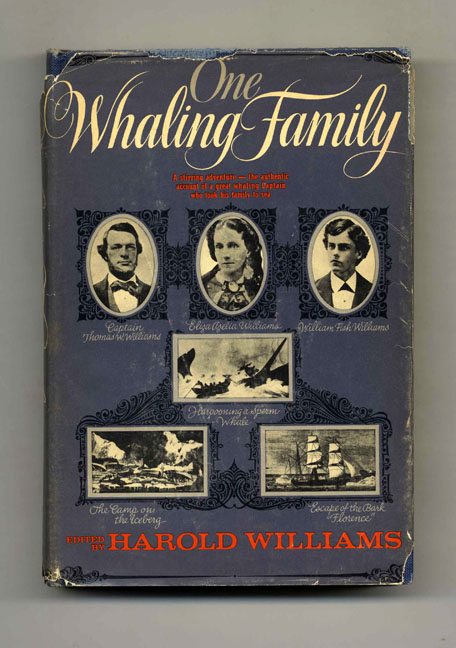 One Whaling Family. Harold Williams.