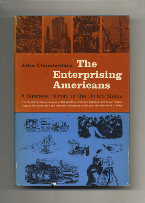 The Enterprising Americans: A Business History of the United States. John Chamberlain.