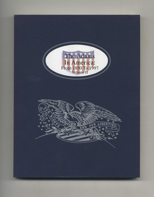 The Adams In America: From 1850 to 1997 - 1st Edition/1st Printing