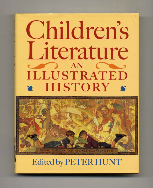 Children's Literature: An Illustrated History - 1st Edition/1st Printing. Peter Hunt.