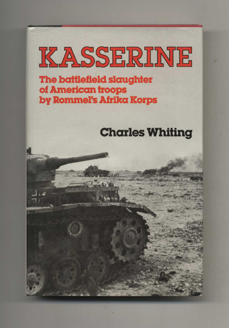 Kasserine: First Blood - 1st Edition/1st Printing. Charles Whiting.