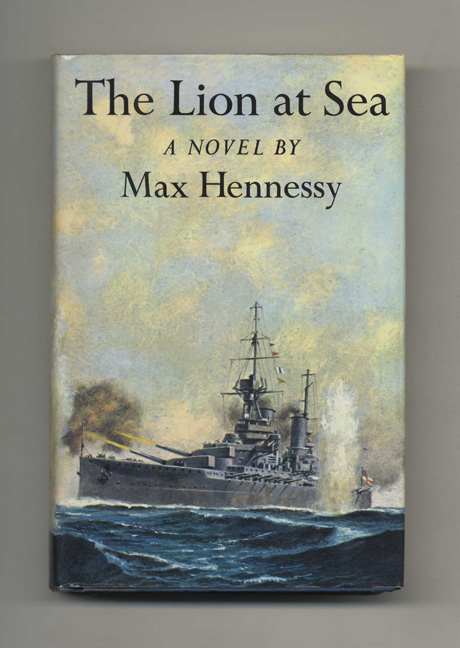 The Lion at Sea - 1st US Edition/1st Printing. John Hennessy.