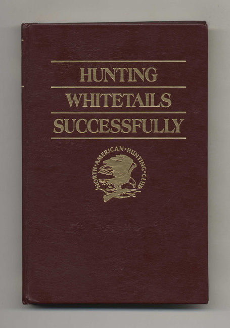 Hunting Whitetails Successfully. J. Wayne Fears.