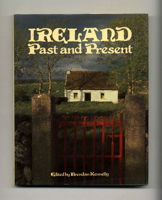Ireland Past and Present - 1st Edition/1st Printing. Brendan Kennelly.