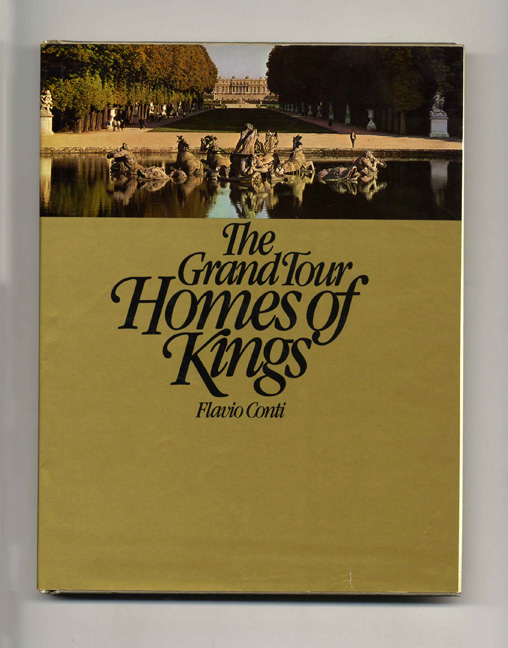 The Grand Tour: Homes of Kings. Flavio and Conti, Patrick Creagh.