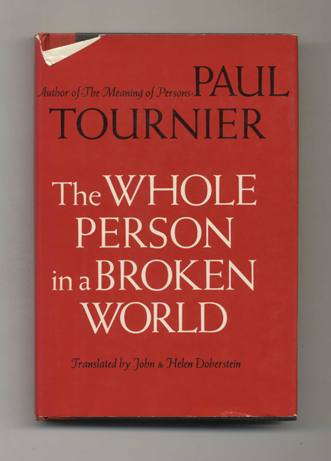 The Whole Person in a Broken World. Paul Tournier.