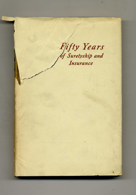 Fifty Years of Suretyship and Insurance: The Story of United States Fidelity and Guaranty Company. Clarke J. Fitzpatrick, Elliot Buse.