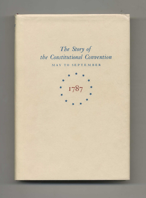 Miracle At Philadelphia: The Story of the Constitutional Convention May to September 1787. Catherine Drinker Bowen.