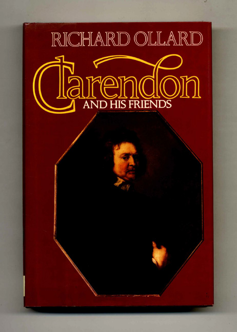 Clarendon and His Friends - 1st US Edition/1st Printing. Richard Ollard.
