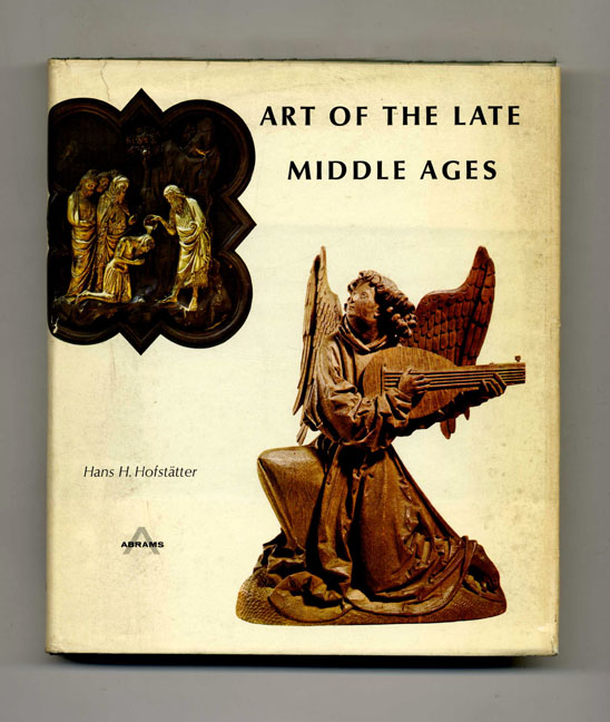 Art of the Late Middle Ages. Hans H. Hofstatter.