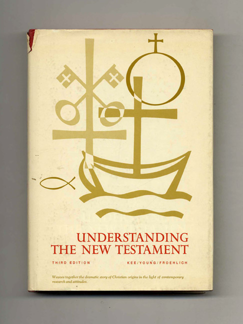 Understanding the New Testament. Howard Clark Kee, Franklin W. Young, Karlfried Froehlich.