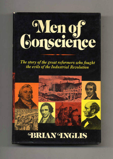 Men of Conscience - 1st US Edition/1st Printing. Brian Inglis.