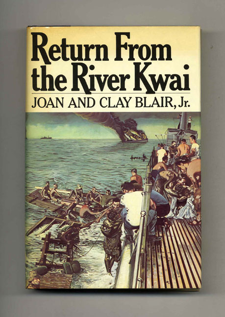 Return from the River Kwai. Joan and Clay Blair Jr.