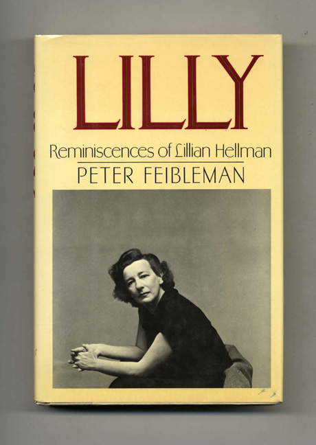 Lilly: Reminiscences of Lillian Hellman. Peter Feibleman.