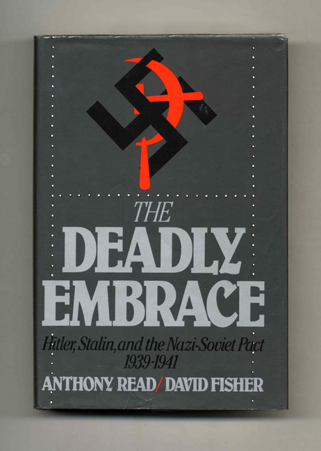 The Deadly Embrace: Hitler, Stalin and the Nazi-Soviet Pact 1939-1941. Anthony Read, David Fisher.