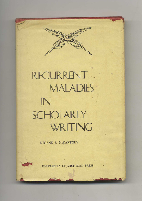 Recurrent Maladies in Scholarly Writing. Eugene S. McCartney.