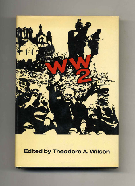 WW2: Readings on Critical Issues. Theodore A. Wilson.