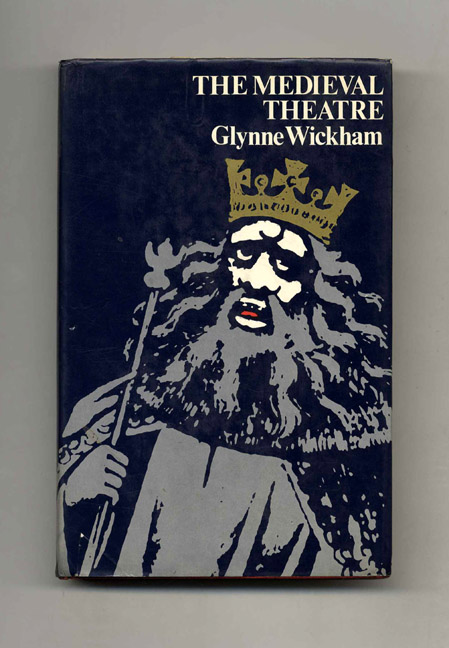 The Medieval Theatre. Glynne Wickham.