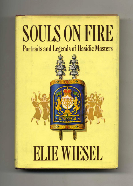 Souls on Fire: Portraits and Legends of Hasidic Masters - 1st US Edition/1st Printing. Elie Wiesel.