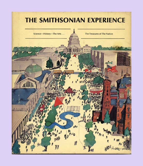 The Smithsonian Experience: Science-History-The Arts... The Treasures of the Nation