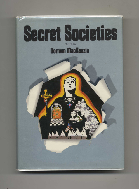 Secret Societies - 1st Edition/1st Printing by Norman Mackenzie on Books  Tell You Why, Inc