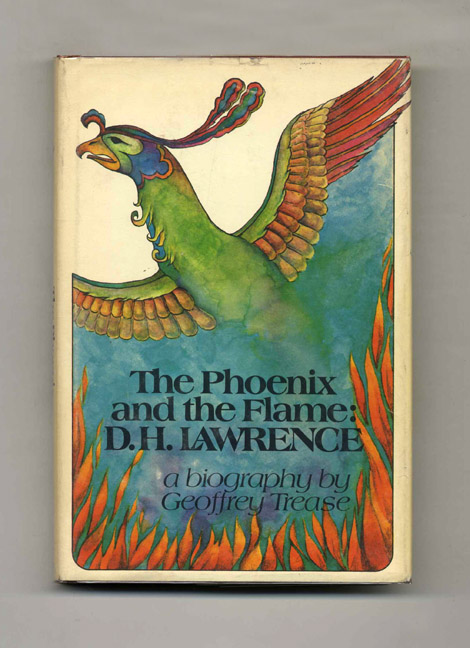 The Phoenix and the Flame: D. H. Lawrence - 1st Edition/1st Printing. Geoffrey Trease.