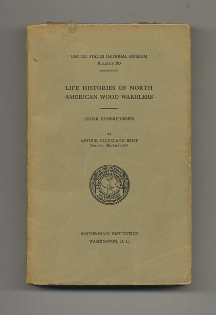 Life Histories of North American Wood Warblers. Arthur Cleveland Bent.