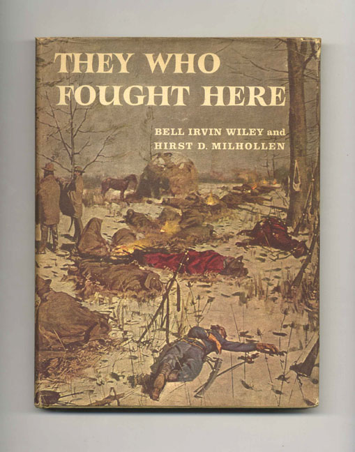 They Who Fought Here - 1st Edition/1st Printing. Bell Irvin Wiley, Hirst D. Milhollen.