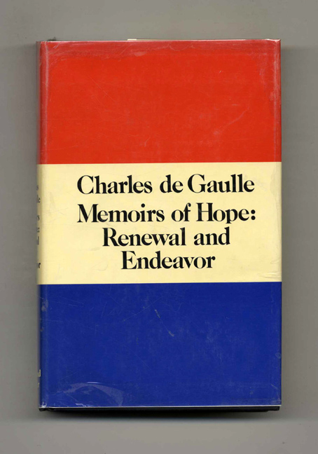 Memoirs of Hope: Renewal and Endeavor - 1st US Edition/1st Printing. Charles and De Gaulle, Terence Kilmartin.