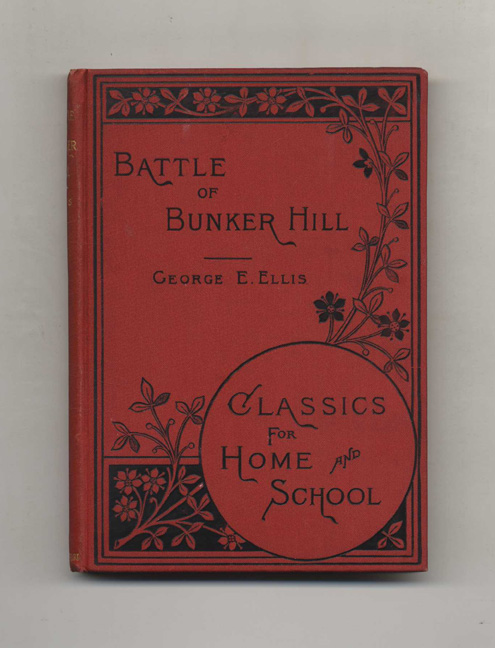 History of the Battle of Bunker's [Breed's] Hill on June 17, 1775. George E. Ellis.