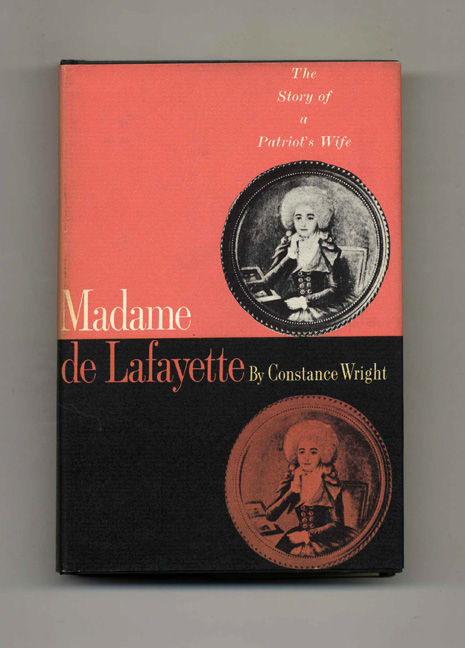 Madame De Lafayette - 1st Edition/1st Printing. Constance Wright.