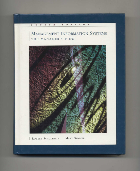 Management Information Systems: the Manager's View. Robert Schultheis, Mary Sumner.