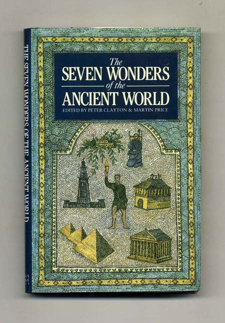 The Seven Wonders of the Ancient World. Peter A. Clayton, Martin J. Price.