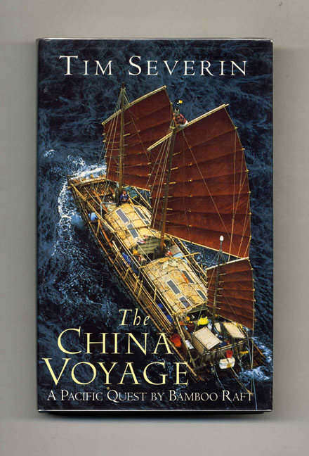 The China Voyage - 1st Edition/1st Printing. Tim Severin.