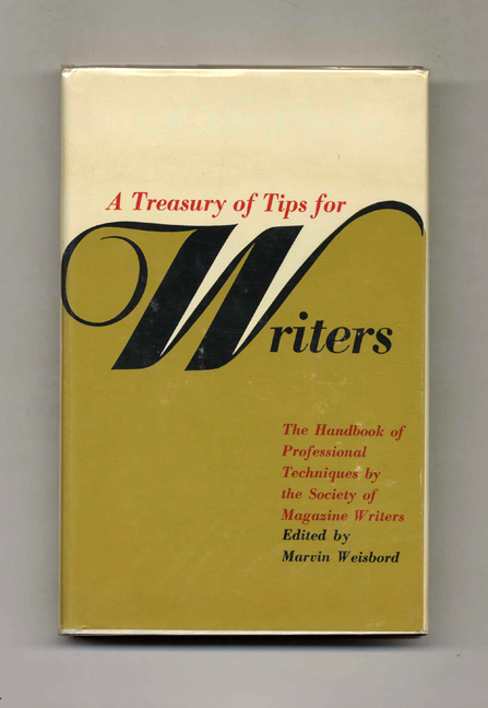 A Treasury of Tips for Writers. Marvin Weisbord.