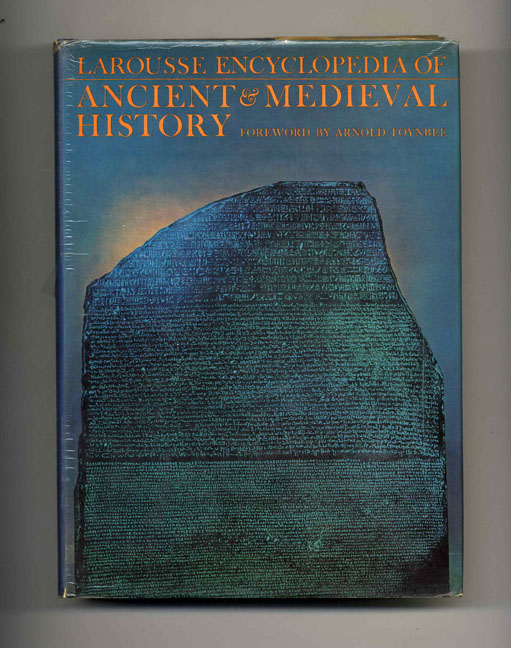 Larousse Encyclopedia of Ancient and Medieval History - 1st Edition/1st Printing. Marcel Dunan, General.