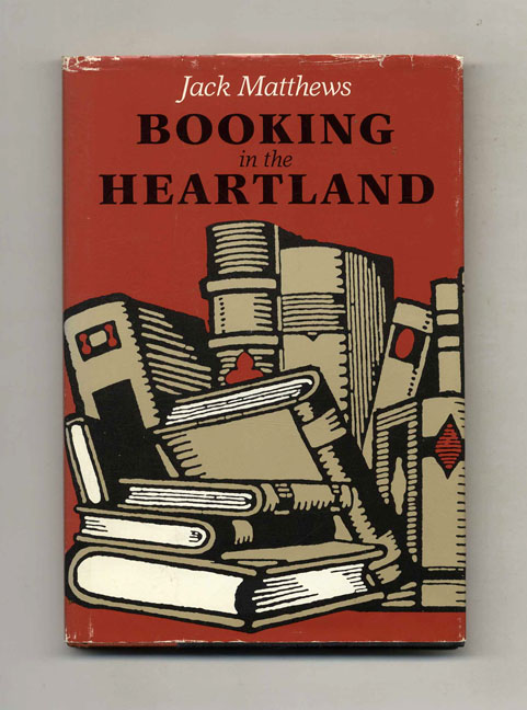 Booking in the Heartland. Jack Matthews.