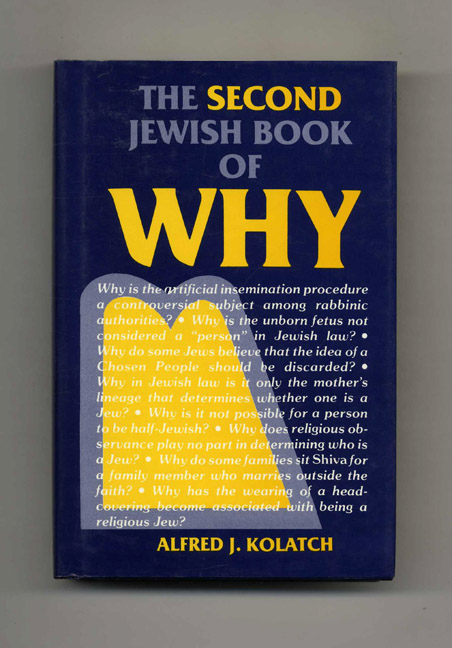 The Second Jewish Book of Why. Alfred J. Kolatch.